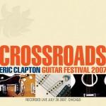 Crossroads Guitar Festival 2007 DVD