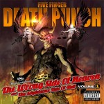 Five Finger Death Punch : The Wrong Side of Heaven And The Righteous Side of Hell