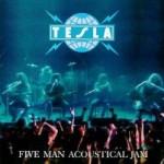 Tesla : Five Man Acoustical Jam 2005