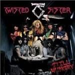 Twisted Sister : Still Hungry