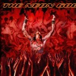 W.A.S.P. : The Neon God : Part One – The Rise lyrics