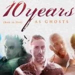 10 Years (how to live) AS GHOSTS Tour