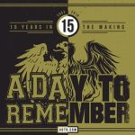 A Day To Remember : 15 Years In The Making