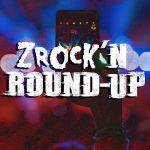 ZRock'n Round-Up : Sept 15, 2018