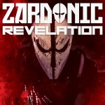 "ZARDONIC Reveals Explosive Music Video for ""Revelation"" Off of Upcoming 'Become'!"