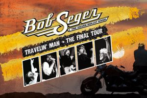 Bob Seger : Travelin' Man – The Final Tour