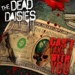 The Dead Daisies : Can't Take It With You