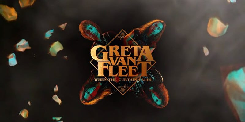 Greta Van Fleet : When The Curtain Falls