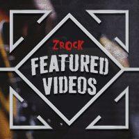 ZRock Featured Videos
