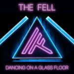 "THE FELL Release Official Music Video for ""Dancing on a Glass Floor"""