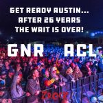 GNR at ACL : The Wait Is Over