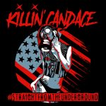 "Killin' Candace Release New Single  ""STRAIGHT FROM THE UNDERGROUND""!"