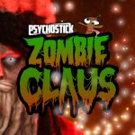 "PSYCHOSTICK Reveal Hilarious New Christmas Classic, ""Zombie Claus"""