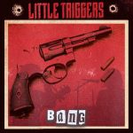 "LITTLE TRIGGERS Release Official Music Video for ""Bang (Bang Bang Out Go The Lights)"""