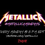 Watch #MetallicaMondays Concert Series on ZRock