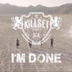 "KillSET Release Official Music Video for ""I'm Done"""