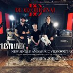 "DEAD ORIGINAL Releases Official Music Video for New Single ""Restrained"""