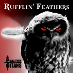"SMALL TOWN TITANS are ""Rufflin' Feathers"" of Social Media with Ferocious New Single and Music Video!"