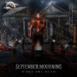 "SEPTEMBER MOURNING Release Official Music Video for New Single, ""Wake the Dead"""