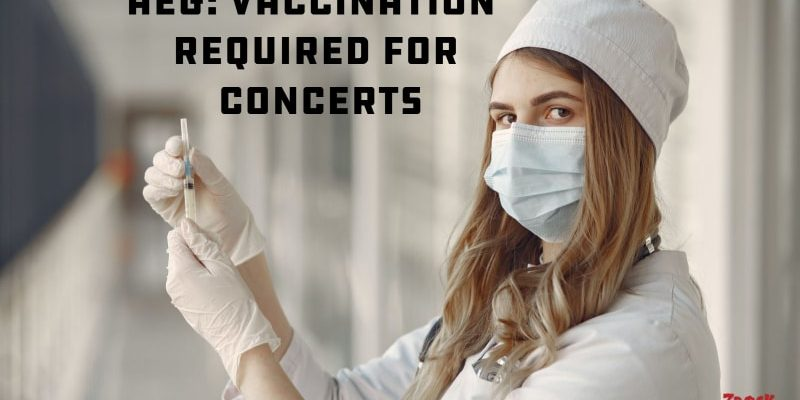AEG:  Vaccination Required for Concerts and Festivals
